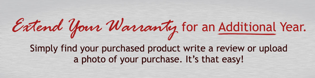 Extend your Warranty for an Additional Year